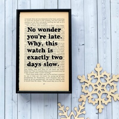 """Bookishly """"No Wonder You're Late..."""" from Alice in Wonderland by Lewis Carroll Framed Typography"""
