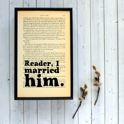"""Bookishly """"Reader, I Married Him"""" from Jane Eyre by Charlotte Bronte Framed Typography"""