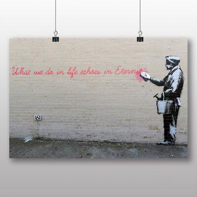 Big Box Art What We Do in Life Graffti by Banksy Art Print