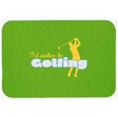 "I'd Rather Be Golfing Man Kitchen/Bath Mat Size: 20"" H x 30"" W x 0.25"" D"