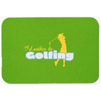 "I'd Rather Be Golfing Woman Kitchen/Bath Mat Size: 24"" H x 36"" W x 0.25"" D"