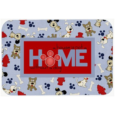 """A House Is Not A Home Without A Dog Kitchen/Bath Mat Size: 24"""" H x 36"""" W x 0.25"""" D"""