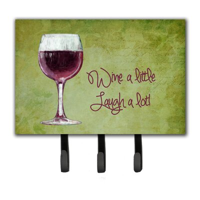 Wine a Little Laugh a Lot Leash Holder and Key Hook