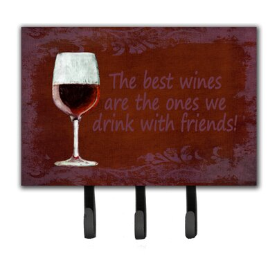 The Best Wines Are The Ones We Drink with Friends Leash Holder and Key Hook