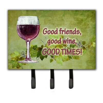 Good Friends, Good Wine, Good Times Leash Holder and Key Hook