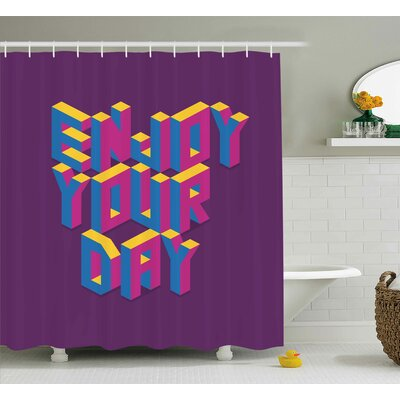 """Jayden Quote Motivational Enjoy Your Day Typography Shower Curtain Size: 69"""" W x 70"""" H"""