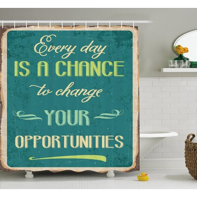 "Quote Motivational Retro Poster Shower Curtain Size: 69"" W x 84"" L"