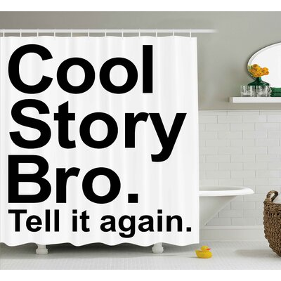 """Quote Decor Shower Curtain Size: 69"""" H x 84"""" W"""
