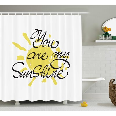 "Sun Quotes Decor Shower Curtain Size: 69"" H x 75"" W"