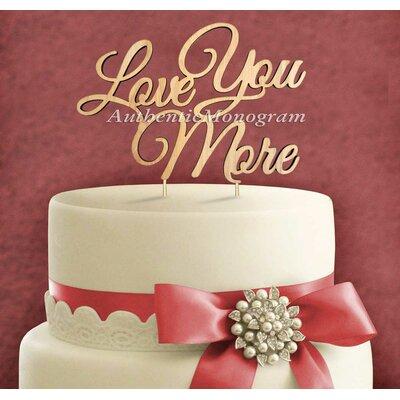 Love You More Wooden Cake Topper Color: Wood Violet