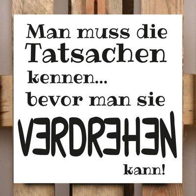 Factory4Home Schild-Set BD-Man muss die Tatsachen kennen…, Typographische Kunst in Weiß