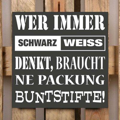 Factory4Home Schild-Set BD-Wer immer Schwarz Weiss denkt, Typographische Kunst in Schwarz
