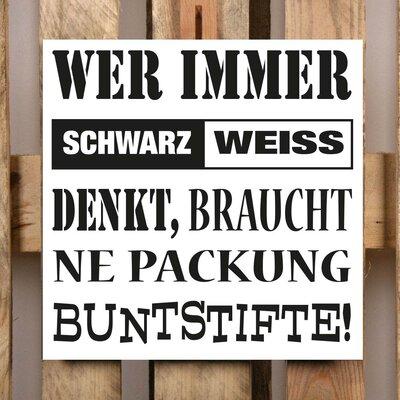 Factory4Home Schild-Set BD-Wer immer Schwarz Weiss denkt, Typographische Kunst in Weiß