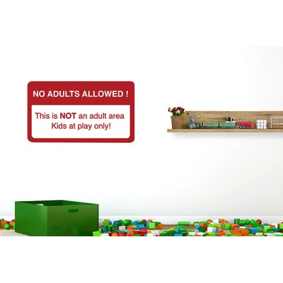 Cut It Out Wall Stickers No Adults Allowed This Is Not an Adult Area Kids at Play Only Wall Sticker