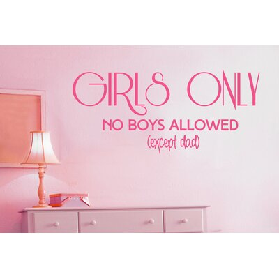 Cut It Out Wall Stickers Girls Only No Boys Allowed Except Dad Wall Sticker