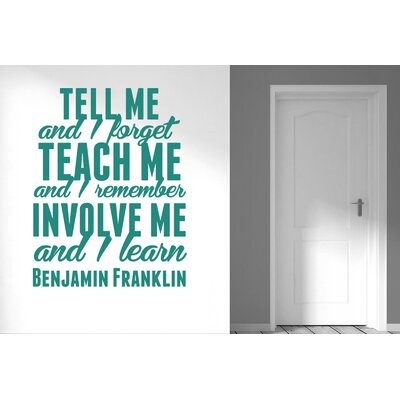 Cut It Out Wall Stickers Benjamin Franklin Tell Me and I Forget Teach Me and I Remember Wall Sticker