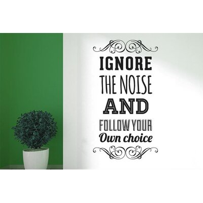 Cut It Out Wall Stickers Ignore The Noise Follow Own Choice Wall Sticker