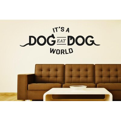 Cut It Out Wall Stickers It's A Dog Eat Dog World Wall Sticker