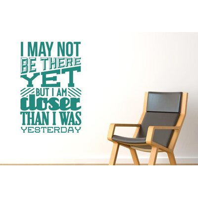 Cut It Out Wall Stickers I May Not Be There But Closer Than Wall Sticker