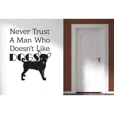 Cut It Out Wall Stickers Never Trust A Man Who Don't Like Dogs Wall Sticker