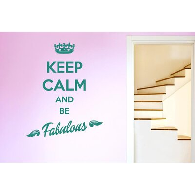 Cut It Out Wall Stickers Keep Calm And Be Fabulous Wall Sticker
