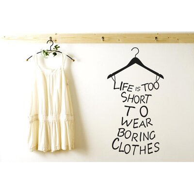 Cut It Out Wall Stickers Life's Too Short To Wear Boring Clothes Wall Sticker
