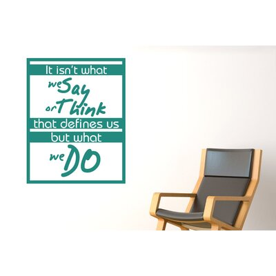 Cut It Out Wall Stickers It Isn't What We Say Or Think That Defines Us But What We Do Wall Sticker