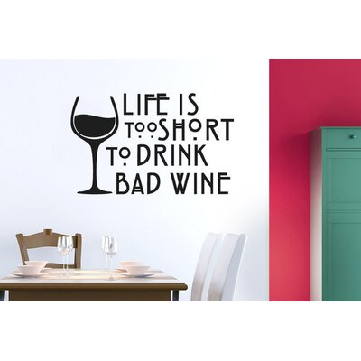 Cut It Out Wall Stickers Life Is Too Short To Drink Bad Wine Wall Sticker