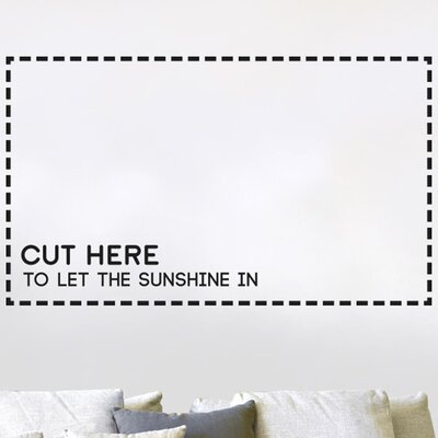 Cut It Out Wall Stickers Cut Here to Let the Sunshine in Wall Sticker