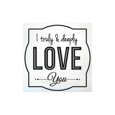 Cut It Out Wall Stickers I Truly and Deeply Love You Wall Sticker