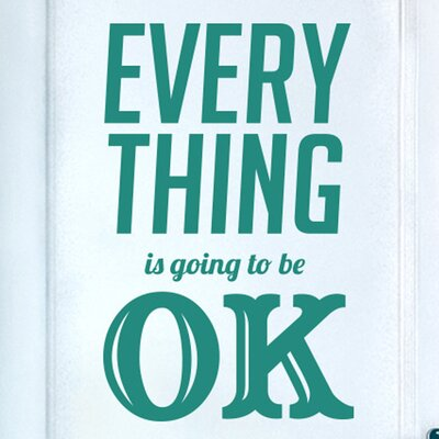 Cut It Out Wall Stickers Every Thing Is Going to Be Ok Door Room Wall Sticker