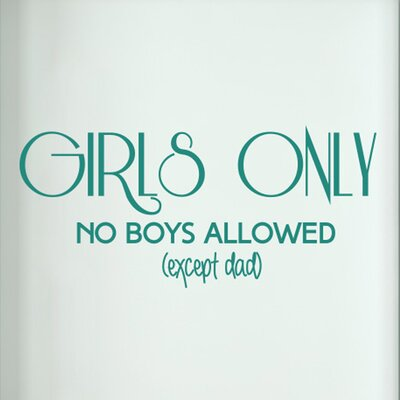 Cut It Out Wall Stickers Girls Only No Boys Allowed Except Dad Door Room Wall Sticker