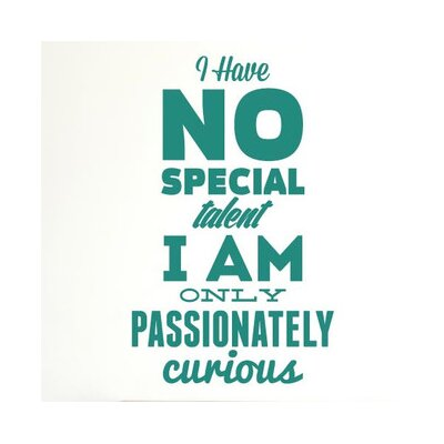 Cut It Out Wall Stickers Have No Special Talent I Am Only Passionate Wall Sticker
