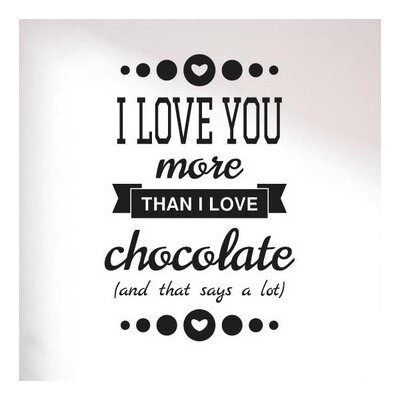 Cut It Out Wall Stickers I Love You More Than I Love Chocolate Wall Sticker