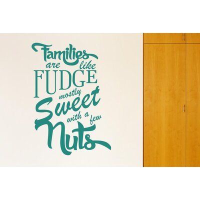 Cut It Out Wall Stickers Families Are Like Fudge Mostly Sweet With A Few Nuts Wall Sticker