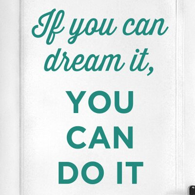 Cut It Out Wall Stickers If You Can Dream It You Can Do It Door Room Wall Sticker