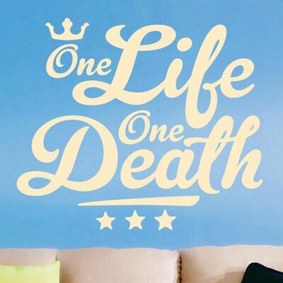 Cut It Out Wall Stickers One Life One Death Wall Sticker