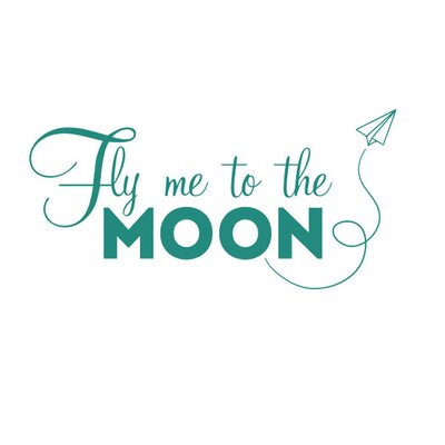 Cut It Out Wall Stickers Fly Me To The Moon Wall Sticker
