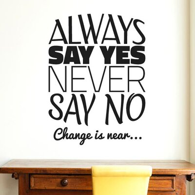 Cut It Out Wall Stickers Always Say Yes Never Say No Wall Sticker