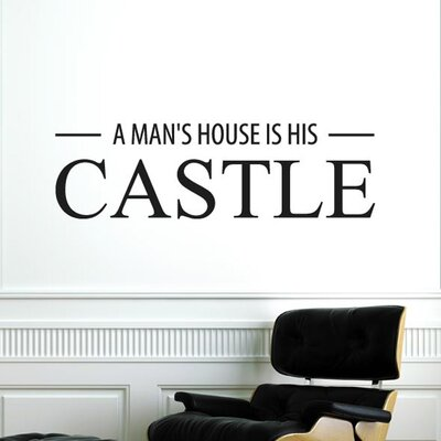 Cut It Out Wall Stickers A Mans House Is His Castle Wall Sticker