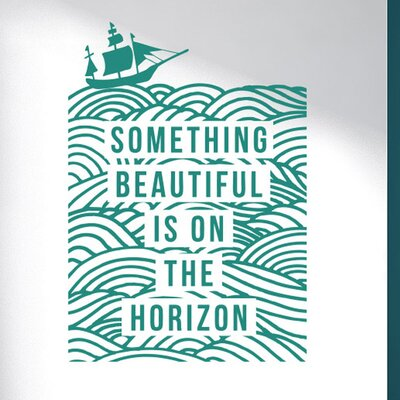 Cut It Out Wall Stickers Something Beautiful Is On the Horizon Wall Sticker