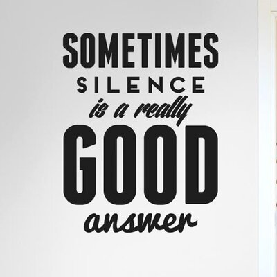 Cut It Out Wall Stickers Sometimes Silence Is a Really Good Answer Wall Sticker