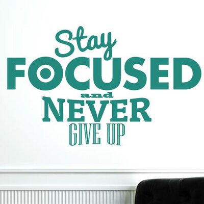 Cut It Out Wall Stickers Stay Focused and Never Give Up Wall Sticker
