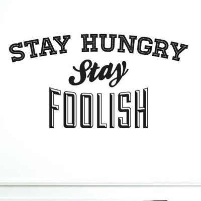 Cut It Out Wall Stickers Stay Hungry Stay Foolish Wall Sticker