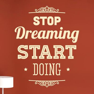 Cut It Out Wall Stickers Stop Dreaming Start Doing Wall Sticker