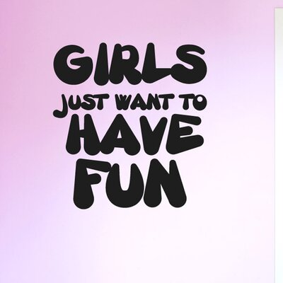 Cut It Out Wall Stickers Girls Just Want To Have Fun Wall Sticker