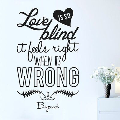 Cut It Out Wall Stickers Beyonce Love Is So Blind It Feels Right When Its Wrong Wall Sticker