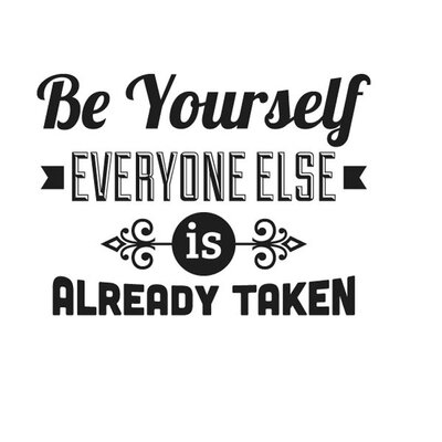 Cut It Out Wall Stickers Be Yourself Everybody Else Is Taken Wall Sticker
