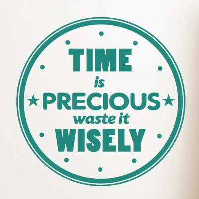 Cut It Out Wall Stickers Time Is Precious Waste It Wisely Wall Sticker