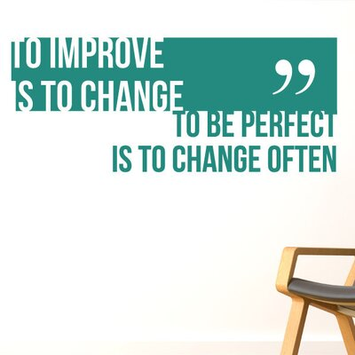Cut It Out Wall Stickers To Improve Is To Change To Be Perfect Is To Change Often Wall Sticker